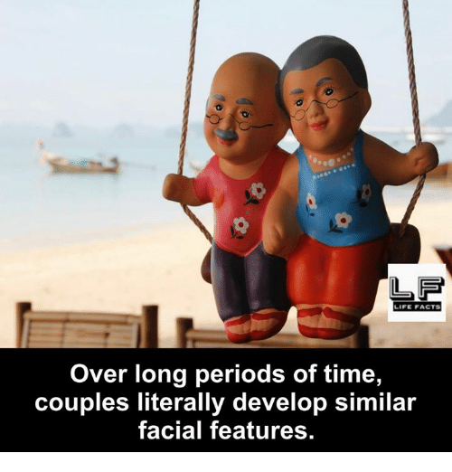 develope: LF  LIFE FACTS  Over long periods of time,  couples literally develop similar  facial features.