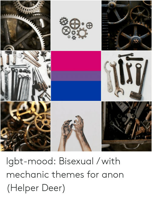 Deer, Lgbt, and Mood: lgbt-mood:  Bisexual / with mechanic themes for anon (Helper Deer)