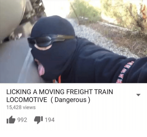 Dank, Train, and 🤖: LICKING A MOVING FREIGHT TRAIN  LOCOMOTIVE Dangerous)  15,428 views  992 194