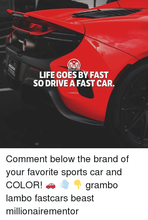 Sportsing: LIFE GOES BY FAST  SO DRIVE A FAST CAR. Comment below the brand of your favorite sports car and COLOR! 🚗 💨 👇 grambo lambo fastcars beast millionairementor