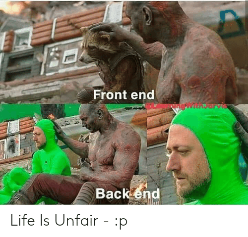 Life Is: Life Is Unfair - :p