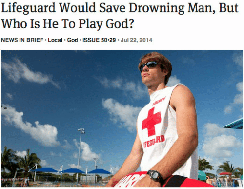 Lifeguarding: Lifeguard Would Save Drowning Man, But  Who Is He To Play God?  NEWS IN BRIEF Local God ISSUE 50-29 Jul 22, 2014  RD