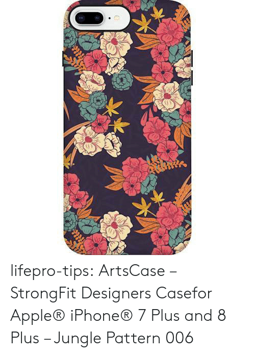 Apple, Iphone, and Tumblr: lifepro-tips: ArtsCase – StrongFit Designers Casefor Apple® iPhone® 7 Plus and 8 Plus – Jungle Pattern 006