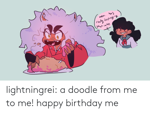 Me Happy: lightningrei:  a doodle from me to me! happy birthday me