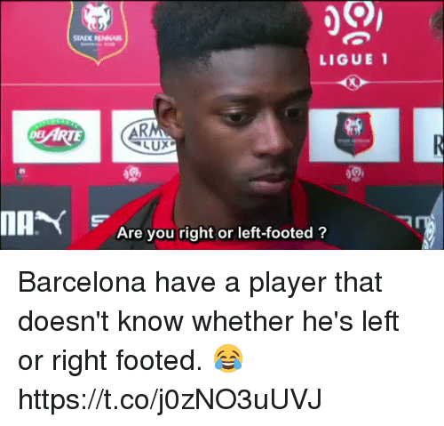 ligue 1: LIGUE 1  MA  Are you right or left-footed ? Barcelona have a player that doesn't know whether he's left or right footed. 😂 https://t.co/j0zNO3uUVJ