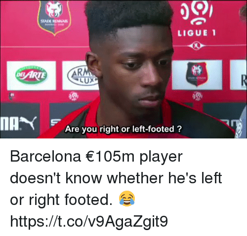 ligue 1: LIGUE 1  MA  Are you right or left-footed ? Barcelona €105m player doesn't know whether he's left or right footed. 😂 https://t.co/v9AgaZgit9