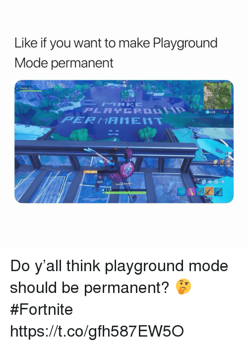 Think, Edit, and Mode: Like if you want to make Playground  Mode permanent  30 14  4:09  o  999 327 1  EDIT  Out Do y'all think playground mode should be permanent? 🤔 #Fortnite https://t.co/gfh587EW5O