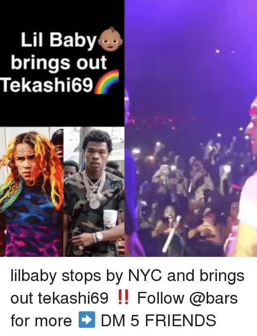 Lil Baby: Lil Baby  brings out  Tekashi69 lilbaby stops by NYC and brings out tekashi69 ‼️ Follow @bars for more ➡️ DM 5 FRIENDS