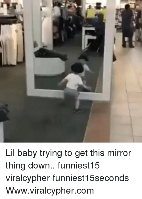 Lil Baby: Lil baby trying to get this mirror thing down.. funniest15 viralcypher funniest15seconds Www.viralcypher.com