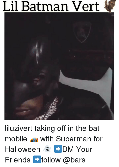 Batman, Friends, and Halloween: Lil Batman Vert liluzivert taking off in the bat mobile 🏎 with Superman for Halloween 👻 ➡️DM Your Friends ➡️follow @bars