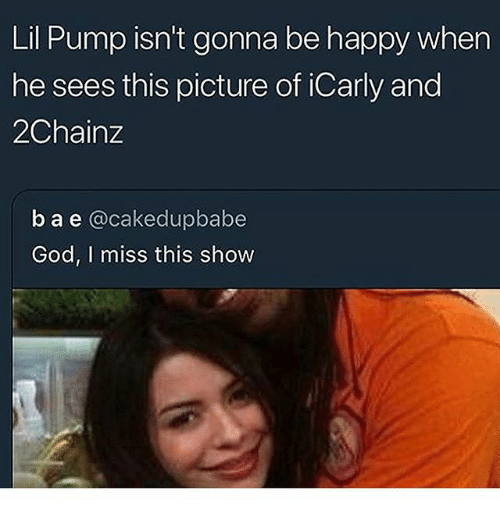 2chainz: Lil Pump isn't gonna be happy when  he sees this picture of iCarly and  2Chainz  ba e @cakedupbabe  God, I miss this show