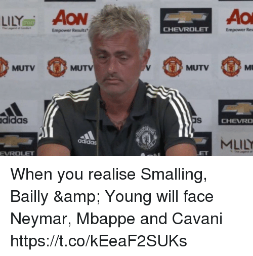 Chevrolet: LILY AON  Ao  Empower Results  CHEVROLET  Empower Res  MUTV  MUTV  MUTV  MU  didas  CHEVRO  MLILY  adidas  EVROLET When you realise Smalling, Bailly & Young will face Neymar, Mbappe and Cavani https://t.co/kEeaF2SUKs