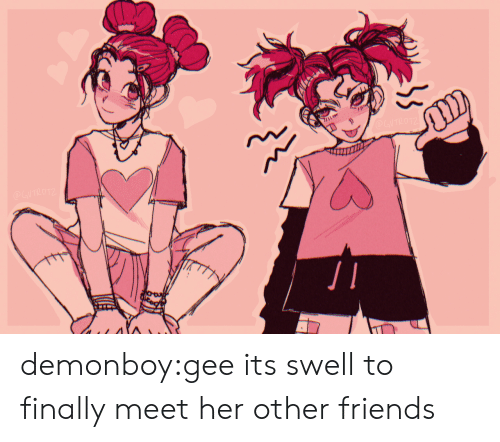 Friends, Tumblr, and Blog: @LITLOTZ  @GITLO1Z demonboy:gee its swell to finally meet her other friends
