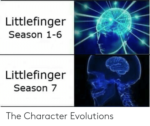 Season 7: Littlefinger  Season 1-6  Littlefinger  Season 7 The Character Evolutions