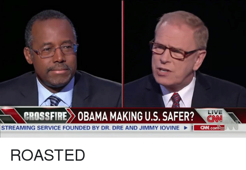 crossfire: LIVE  CROSSFIRE OBAMA MAKING U.S. SAFER?  20  STREAMING SERVICE FOUNDED BY DR. DRE AND JIMMY IOVINE I  CNN.com ROASTED