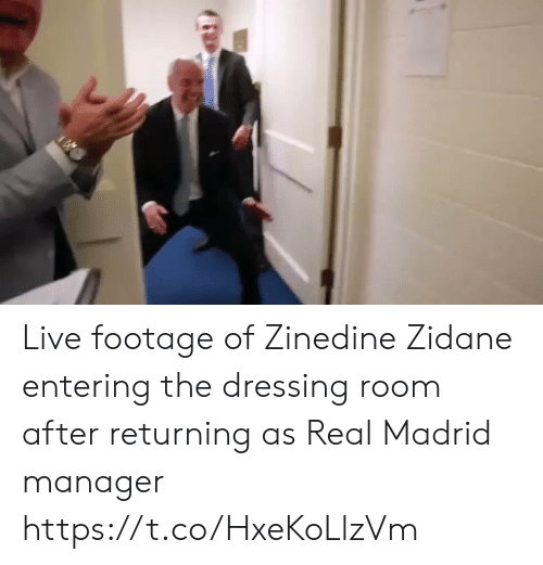 Real Madrid: Live footage of Zinedine Zidane entering the dressing room after returning as Real Madrid manager   https://t.co/HxeKoLlzVm