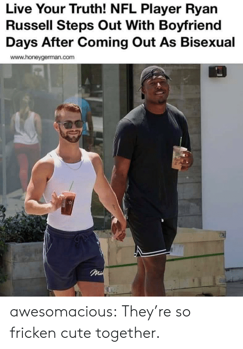Cute, Nfl, and Tumblr: Live Your Truth! NFL Player Ryan  Russell Steps Out With Boyfriend  Days After Coming Out As Bisexual  www.honeygerman.com  Mi awesomacious:  They're so fricken cute together.