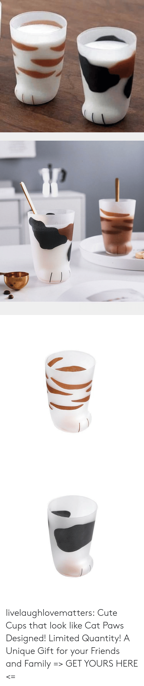 Limited: livelaughlovematters:  Cute Cups that look like Cat Paws Designed! Limited Quantity! A Unique Gift for your Friends and Family => GET YOURS HERE <=