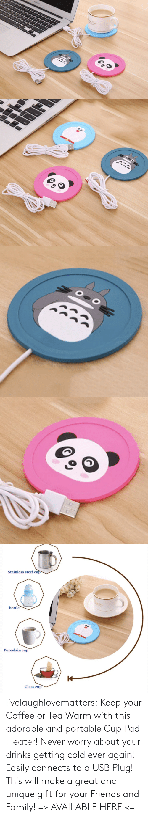 Easily: livelaughlovematters: Keep your Coffee or Tea Warm with this adorable and portable Cup Pad Heater! Never worry about your drinks getting cold ever again! Easily connects to a USB Plug! This will make a great and unique gift for your Friends and Family! => AVAILABLE HERE <=