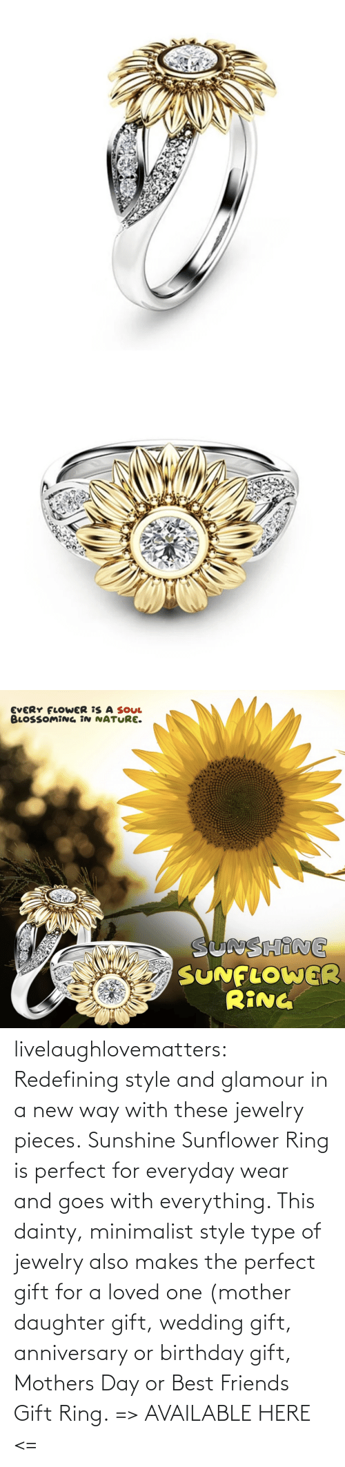Pieces: livelaughlovematters: Redefining style and glamour in a new way with these jewelry pieces. Sunshine Sunflower Ring is perfect for everyday wear and goes with everything. This dainty, minimalist style type of jewelry also makes the perfect gift for a loved one (mother daughter gift, wedding gift, anniversary or birthday gift, Mothers Day or Best Friends Gift Ring. => AVAILABLE HERE <=
