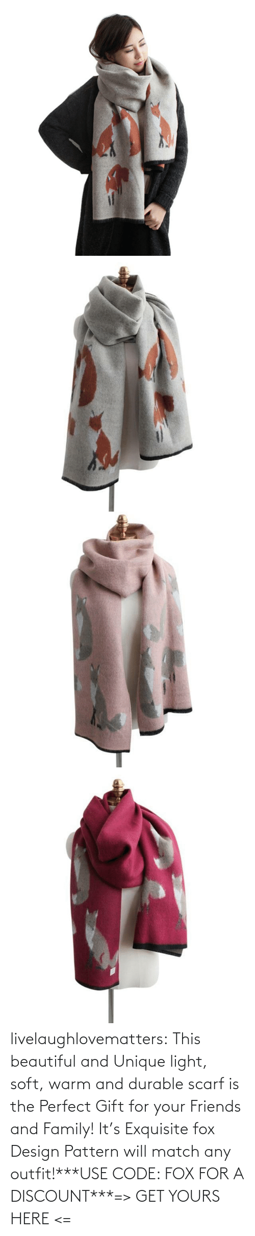 The Perfect: livelaughlovematters:  This beautiful and Unique light, soft, warm and durable scarf is the Perfect Gift for your Friends and Family! It's Exquisite fox Design Pattern will match any outfit!***USE CODE: FOX FOR A DISCOUNT***=> GET YOURS HERE <=