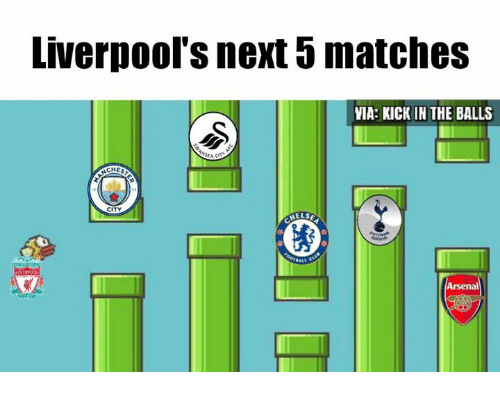 kicked in the balls: Liverpool's next matches  VIA: KICK IN THE BALLS  CHES  CITY  HELSE  Arsenal