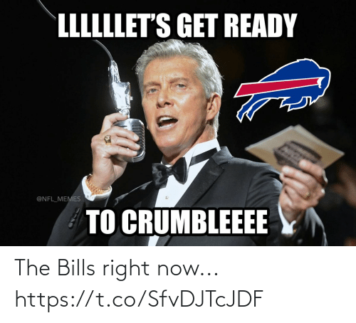 ready: LLLLLLET'S GET READY  @NFL_MEMES  TO CRUMBLEEEE The Bills right now... https://t.co/SfvDJTcJDF
