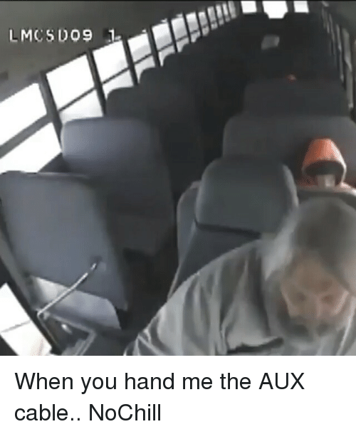 lmcs do9 1 when you hand me the aux cable 2363739 ✅ 25 best memes about aux cable aux cable memes
