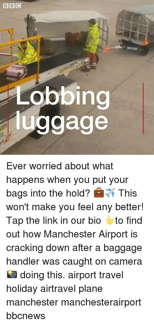 caught on camera: Lobbing  luggage Ever worried about what happens when you put your bags into the hold? 💼✈️ This won't make you feel any better! Tap the link in our bio 👆to find out how Manchester Airport is cracking down after a baggage handler was caught on camera 📸 doing this. airport travel holiday airtravel plane manchester manchesterairport bbcnews