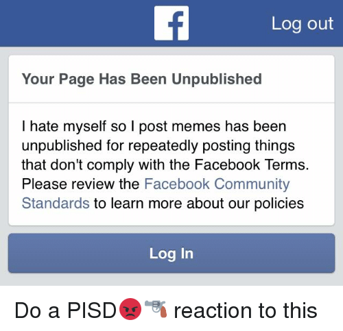 Log Out Your Page Has Been Unpublished I Hate Myself So I