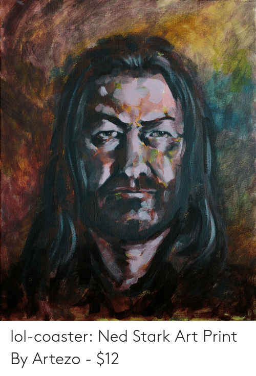 ned: lol-coaster:  Ned Stark Art Print By Artezo -   $12