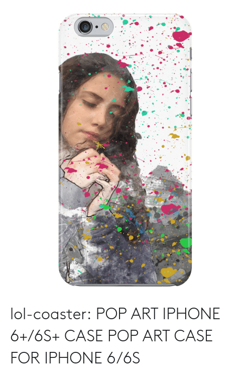Iphone, Lol, and Pop: lol-coaster:    POP ART IPHONE 6+/6S+ CASE    POP ART CASE FOR IPHONE 6/6S