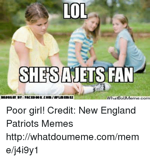 England, Lol, and Meme: LOL  SHESAJETS  FAN  BROUGHT By FACEB00K.com/2FLIMEIMEZ  WhatooUMeme com Poor girl!