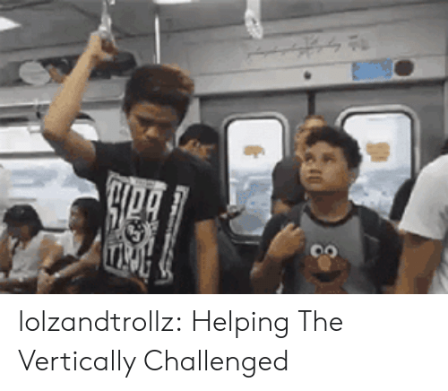 Tumblr, Blog, and Com: lolzandtrollz:  Helping The Vertically Challenged
