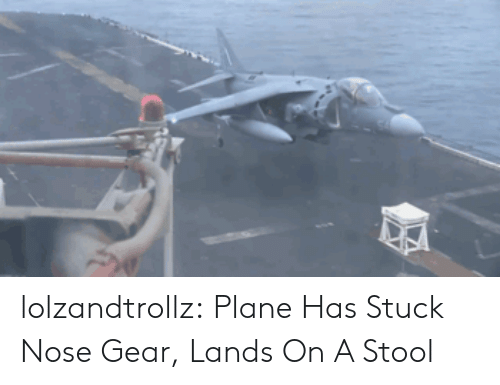 stool: lolzandtrollz:  Plane Has Stuck Nose Gear, Lands On A Stool