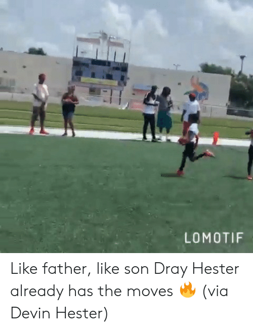 Via, Devin Hester, and Son: LOMOTIF Like father, like son  Dray Hester already has the moves 🔥 (via Devin Hester)