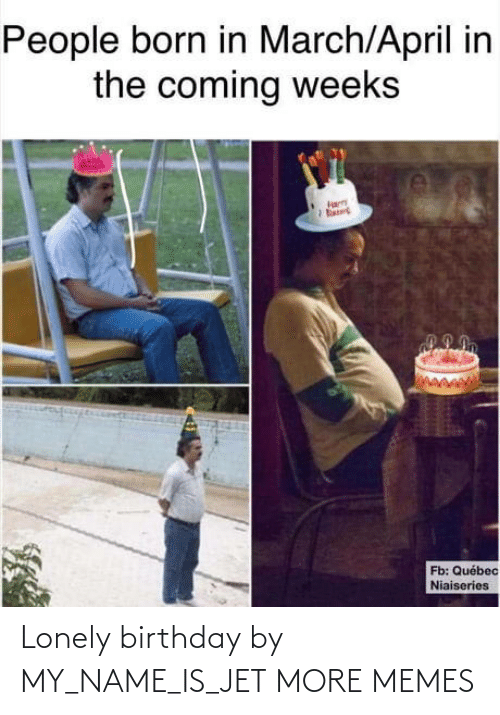 My Name: Lonely birthday by MY_NAME_IS_JET MORE MEMES