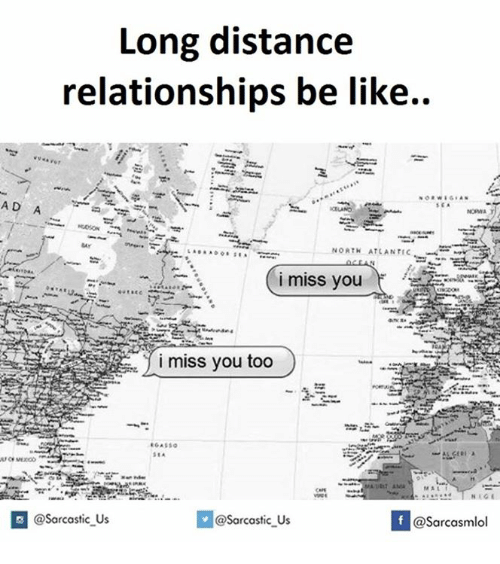 Miss You Too: Long distance  relationships be like..  AD A  NORTH ATLANTIC  i miss you too  @sarcastic Us  If @Sarcastic Us  @Sarcasmlol