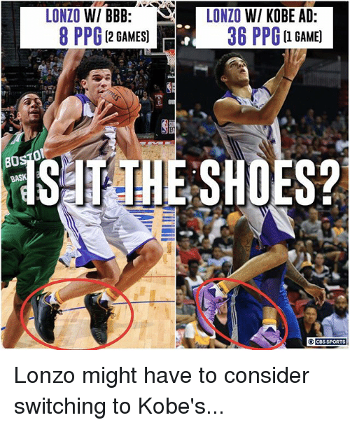 bbb: LONZO W/ BBB:  LONZO W/ KOBE AD  8 PPG 12 GAMES  36 PPG a GAME)  (2 GAMES]  B0 Lonzo might have to consider switching to Kobe's...