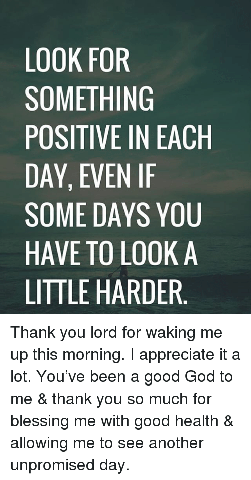 Look For Something Positive In Each Day Even If Some Days You Have
