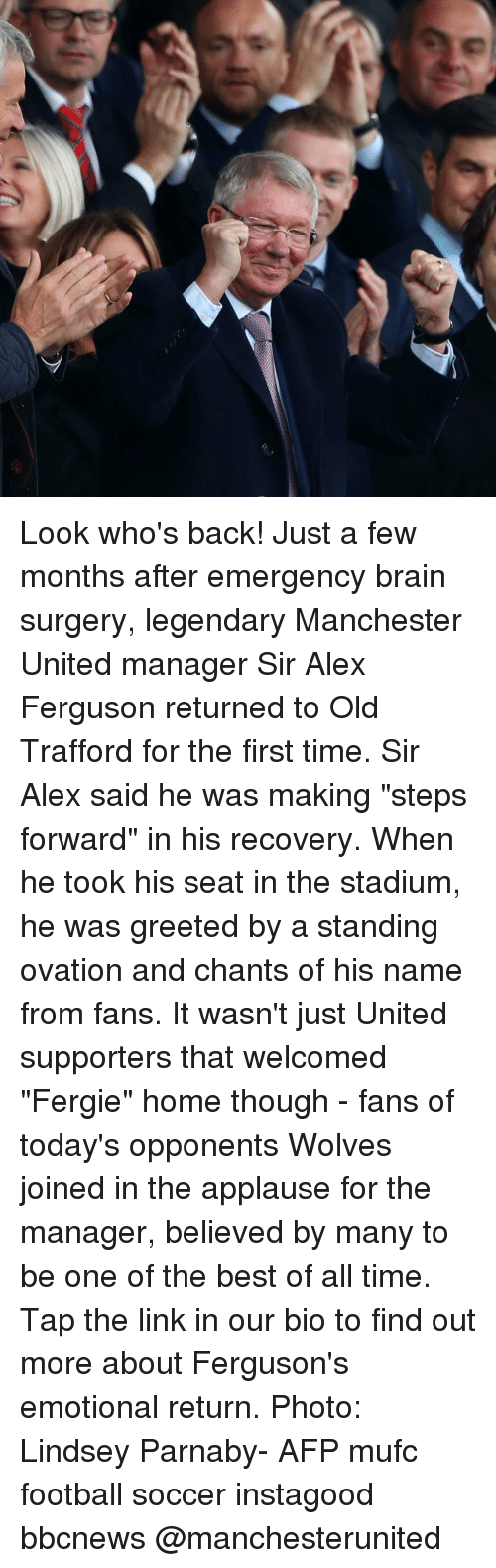 "Football, Memes, and Soccer: Look who's back! Just a few months after emergency brain surgery, legendary Manchester United manager Sir Alex Ferguson returned to Old Trafford for the first time. Sir Alex said he was making ""steps forward"" in his recovery. When he took his seat in the stadium, he was greeted by a standing ovation and chants of his name from fans. It wasn't just United supporters that welcomed ""Fergie"" home though - fans of today's opponents Wolves joined in the applause for the manager, believed by many to be one of the best of all time. Tap the link in our bio to find out more about Ferguson's emotional return. Photo: Lindsey Parnaby- AFP mufc football soccer instagood bbcnews @manchesterunited"