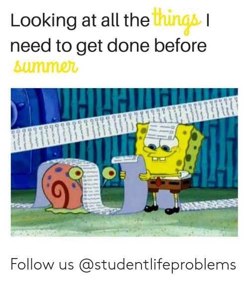 Tumblr, Http, and All The: Looking at all the  need to get done before  summe  AUR Follow us @studentlifeproblems