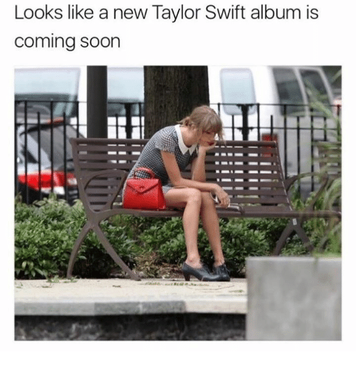 Soon..., Taylor Swift, and Humans of Tumblr: Looks like a new Taylor Swift album is  coming soon