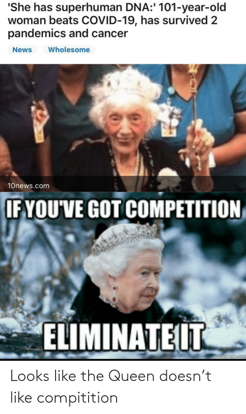 Looks Like: Looks like the Queen doesn't like compitition