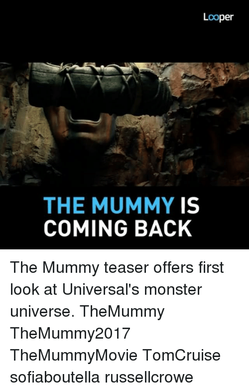 monster university: Looper  THE MUMMY IS  COMING BACK The Mummy teaser offers first look at Universal's monster universe. TheMummy TheMummy2017 TheMummyMovie TomCruise sofiaboutella russellcrowe