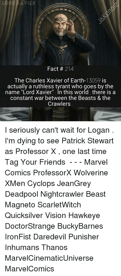 """Nightcrawler: LORD AVIER  Fact 214  The Charles Xavier of Earth-13059 is  actually a ruthless tyrant who goes by the  name """"Lord Xavier"""". In this world there is a  constant war between the Beasts & the  Crawlers I seriously can't wait for Logan . I'm dying to see Patrick Stewart as Professor X , one last time ⛒ 《 Tag Your Friends 》 - - - Marvel Comics ProfessorX Wolverine XMen Cyclops JeanGrey Deadpool Nightcrawler Beast Magneto ScarletWitch Quicksilver Vision Hawkeye DoctorStrange BuckyBarnes IronFist Daredevil Punisher Inhumans Thanos MarvelCinematicUniverse MarvelComics"""