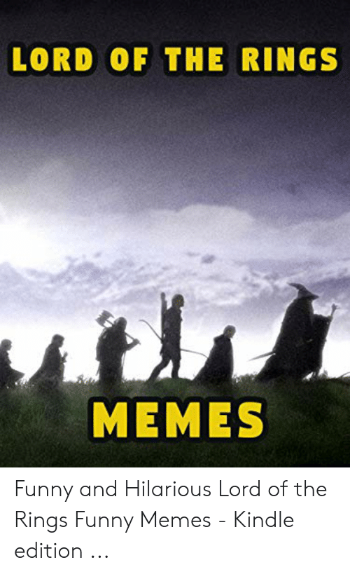 Funny Lord Of The Rings: LORD OF THE RINGS  MEMES Funny and Hilarious Lord of the Rings Funny Memes - Kindle edition ...