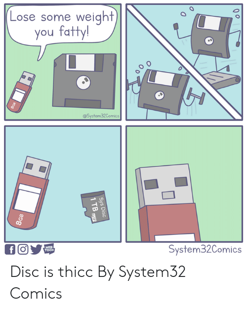 disc: Lose some weight  you fatty!  @System32Comics  a un  System32Comics  TOON Disc is thicc  By System32 Comics
