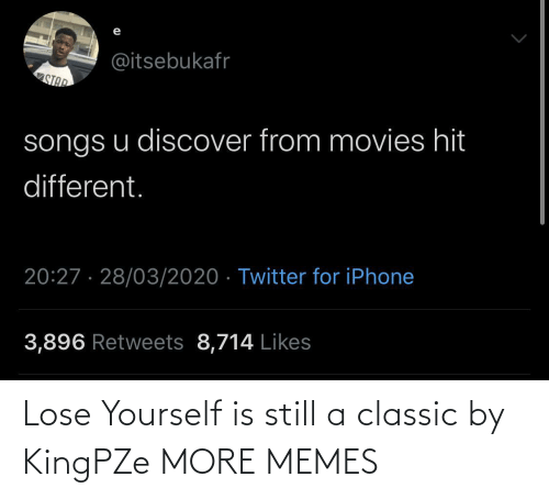 lose: Lose Yourself is still a classic by KingPZe MORE MEMES