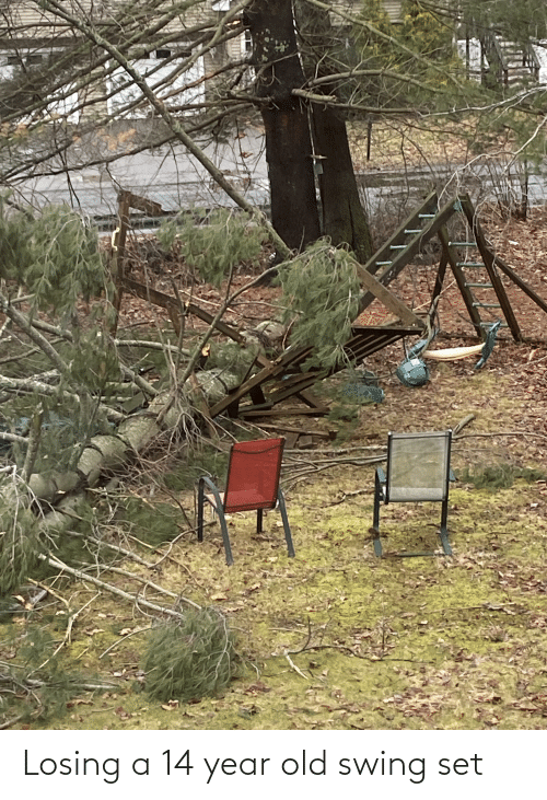 14 Year Old: Losing a 14 year old swing set